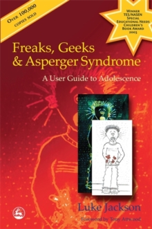 Freaks, Geeks and Asperger Syndrome : A User Guide to Adolescence, Paperback
