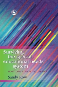 Surviving the Special Educational Needs System : How to be a Velvet Bulldozer, Paperback