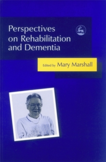 Perspectives on Rehabilitation and Dementia : Think Rehab, Paperback
