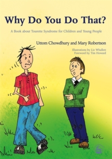 Why Do You Do That? : A Book About Tourette Syndrome for Children and Young People, Paperback