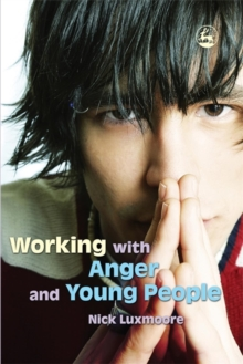 Working with Anger and Young People, Paperback
