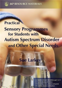 Practical Sensory Programmes : For Students with Autism Spectrum Disorder and Other Special Needs, Paperback