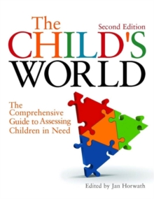 The Child's World : The Comprehensive Guide to Assessing Children in Need, Paperback