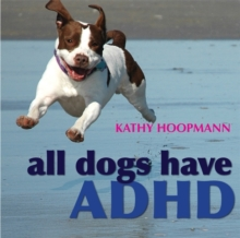 All Dogs Have ADHD, Hardback