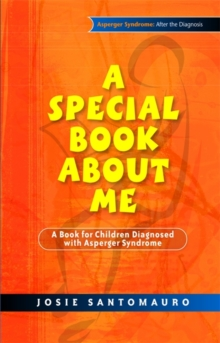 A Special Book About Me : A Book for Children Diagnosed with Asperger Syndrome, Paperback