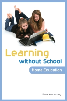 Learning without School : Home Education, Paperback