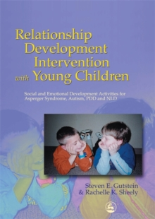 Relationship Development Intervention with Young Children : Social and Emotional Development Activities for Asperger Syndrome, Autism, PDD and NLD, Paperback
