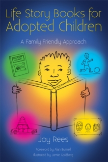 Life Story Books for Adopted Children : A Family Friendly Approach, Paperback Book