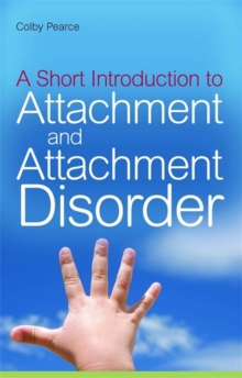 A Short Introduction to Attachment and Attachment Disorder, Paperback
