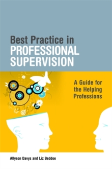 Best Practice in Professional Supervision : A Guide for the Helping Professions, Paperback