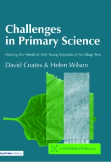 Challenges in Primary Science : Meeting the Needs of Able Young Scientists at Key Stage Two, Paperback Book