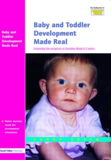 Baby and Toddler Development Made Real : Featuring the Progress of Jasmine Maya 0-2 Years, Paperback