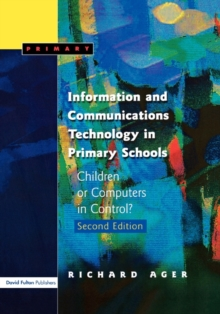 Information and Communications Technology in Primary Schools : Children or Computers in Control?, Paperback Book
