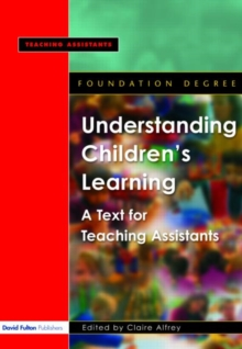 Understanding Children's Learning : A Text for Teaching Assistants, Paperback Book
