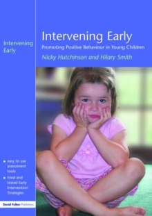 Intervening Early : Promoting Positive Behaviour in Young Children, Paperback Book