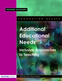 Additional Educational Needs : Inclusive Approaches to Teaching, Paperback Book