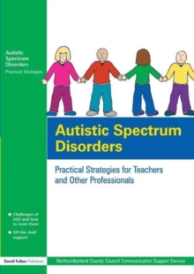 Autistic Spectrum Disorders : Practical Strategies for Teachers and Other Professionals, Paperback