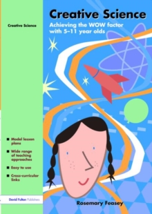 Creative Science : Achieving the WOW Factor with 5-11 Year Olds, Paperback