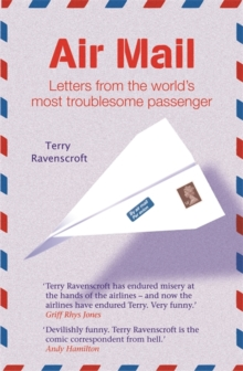 Air Mail : Letters from the World's Most Troublesome Passenger, Paperback