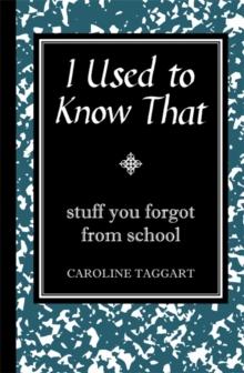 I Used to Know That : Stuff You Forgot from School, Hardback
