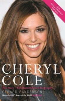 Cheryl Cole : Her Story - The Unauthorized Biography, Paperback