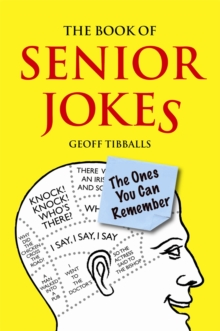 The Book of Senior Jokes : The Ones You Can Remember, Hardback Book