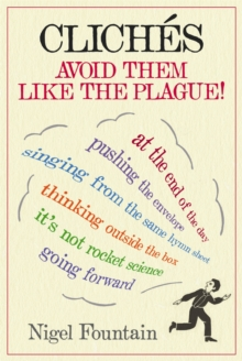 Cliches : Avoid Them Like the Plague, Hardback