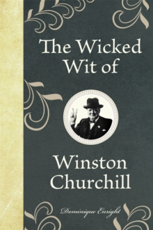 The Wicked Wit of Winston Churchill, Hardback