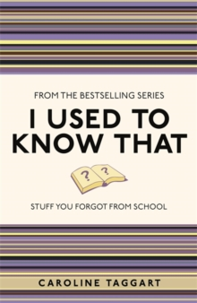 I Used to Know That : Stuff You Forgot from School, Paperback