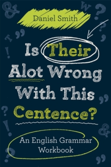 Is Their Alot Wrong with This Centence? : An English Grammar Workbook, Paperback