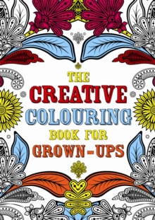 The Creative Colouring Book for Grown-Ups, Paperback