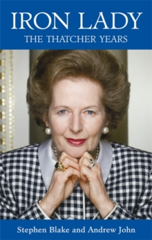 Iron Lady : The Thatcher Years, Hardback