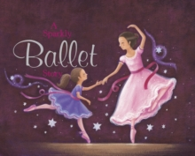 A sparkly ballet story, Board book Book