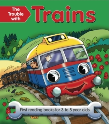 The Trouble with Trains : First Reading Book for 3 to 5 Year Olds, Paperback Book