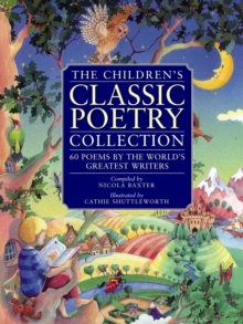 Children's Classic Poetry Collection : 60 Poems by the World's Greatest Writers, Paperback
