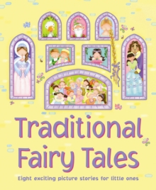 Traditional Fairy Tales : Eight Exciting Picture Stories for Little Ones, Hardback Book