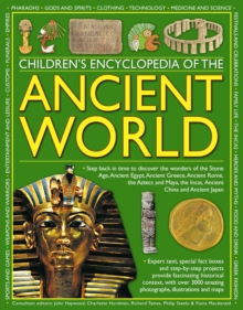 Children's Encyclopedia of the Ancient World : Step Back in Time to Discover the Wonders of the Stone Age, Ancient Egypt, Ancient Greece, Ancient Rome, the Aztecs and Maya, the Incas, Ancient China an, Paperback
