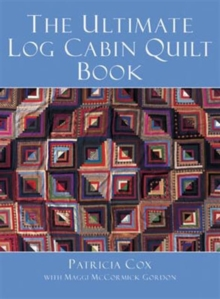 The Ultimate Log Cabin Quilt Book, Hardback