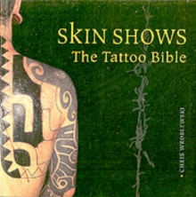 Skin Shows : The Tattoo Bible, Paperback Book