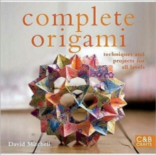 Complete Origami : Techniques and Projects for All Levels, Hardback