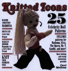 Knitted Icons : 25 Celebrity Doll Patterns, Paperback