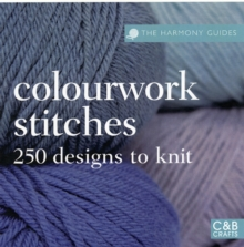 Colourwork Stitches : Over 250 Designs to Knit, Paperback