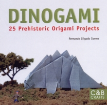 Dinogami: 20 Prehistoric Origami Projects, Paperback Book