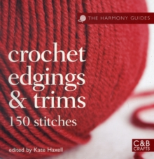 Crochet Edgings & Trims : 150 Stitches, Paperback