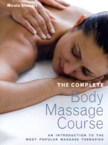 The Complete Body Massage Course, Paperback