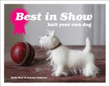 Best in Show : Knit Your Own Dog, Hardback