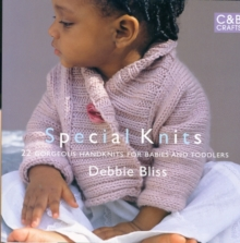 Special Knits : 22 Gorgeous Handknits For Babies And Toddlers, Paperback Book