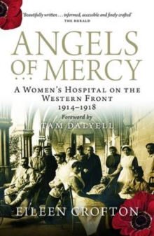 Angels of Mercy : Nurses on the Western Front, Paperback