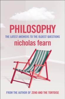 Philosophy : The Latest Answers to the Oldest Questions, Paperback Book