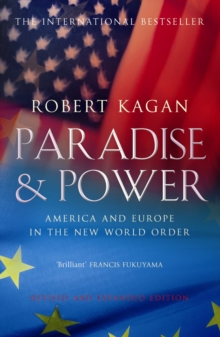 Paradise and Power : America and Europe in the New World Order, Paperback
